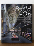 build - on : converted architecture and transformed buildings