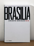 brasilia/ un&#x27;utopia realizzata 1960-2010 exhibition catalogue