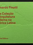 leonardo finotti: uma coleção de arquitetura moderna na américa latina